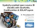 Spatially enabled open source BI (GeoBI) with GeoKettle, GeoMondrian & SOLAPLayers