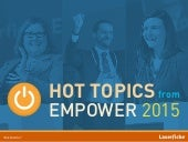 Hot Topics from Empower 2015