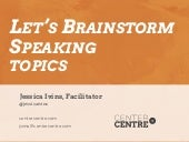 Speaking Topics Brainstorm Workshop