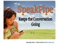 SpeakPipe Keeps The Conversation Going