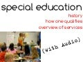 Special Education History, Qualification, And Services