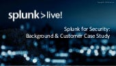 Splunk for Security: Background & Customer Case Study