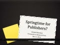 Springtime for publishers - 20120711