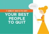 7 Great Ways to Get Your Best People to Quit