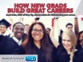 How New Grads Build Great Careers