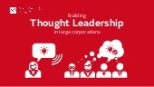 Building thought leadership in large corporations