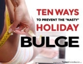 "Ten Ways to Prevent the ""Nasty"" Holiday Bulge"