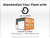 Standardize Your Flash with Adobe O...