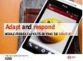 Adapt and respond - mobile-friendly layouts beyond the desktop - standards>next / Manchester / 3 March 2012