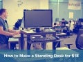 How to Make a Standing Desk for $18
