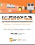 Start Smart, Scale Up, And Stand Out With Video
