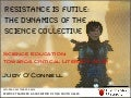 Resistance is Futile: The dynamics of the Science Collective