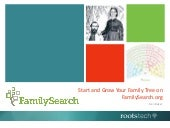 Start and Grow Your Family Tree on FamilySearch.org - Presentation
