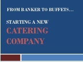 Starting A New Catering Company- Ca...