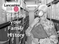 Starting your Family History ~ How Lancashire can help