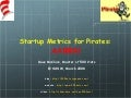 Startup Metrics for Pirates: AARRR!  (SXSW March 2008)