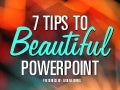 7 Tips to Beautiful PowerPoint by @itseugenec