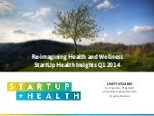StartUp Health Insights - Q1 2014 Update