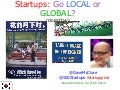 Go Local or Go Global? (Do Both) Startup Grind 2014