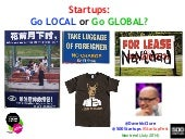 Startup Local vs. Global (Intl Startup Festival, Montreal July 2014)