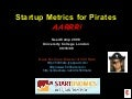 Startup Metrics for Pirates (SeedCamp 2008)