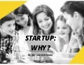 Startup: Why?