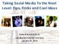 Taking Social Media to the Next Level: Tips, Tricks & Cool Ideas