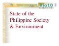 State of The Philippine Environment and Society Rio 10 Sustainability Watch