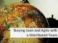 Staying Lean and Agile With a Distributed Team