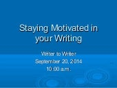 Staying motivated in your writing