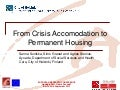 From Crisis Accommodation to Permanent Housing?