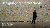 Designing for Unmet Needs