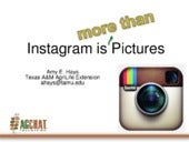 Instagram as a Tool for Advocacy - AgChat 2014 Cultivate and Connect Conference, Austin, Texas