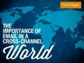 The Importance of Email in a Cross-Channel World