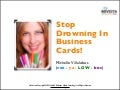"""Stop Drowning In Business Cards"" – Michelle Villalobos presentation to Glazer Kennedy Insider Circle"