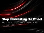 Stop Reinventing the Wheel! Use Linked Data to Build Better APIs
