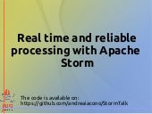 Real time and reliable processing with Apache Storm