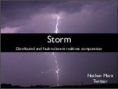 Storm: distributed and fault-tolerant realtime computation