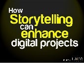 How storytelling can enhance digital projects