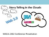 Story Telling in the Clouds
