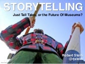 Storytelling: Just Tall Tales or the Future of Museums?