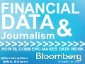 Financial Data & Journalism - How Bloomberg Makes Data Work