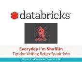 Everyday I'm Shuffling - Tips for Writing Better Spark Programs, Strata San Jose 2015