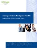 Strategic Business Intelligence for HR - 6 HR Metrics No Executive Should Be Without by Ultimate Software