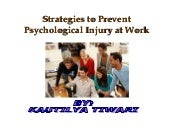 Strategies to prevent psychological injury at work