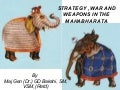 Strategy, war and weapons in the mahabharata   by maj gen (dr.) gd bakshi, sm, vsm, (retd)