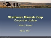 Strathmore corporate update march 2012
