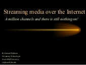 Streaming Media over the Internet
