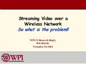 Streaming Video over a Wireless Net...