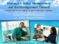 Manager's Stress and the Stress Management Thereof:  An Evidence Based Approach with Dr. Joel Bennett